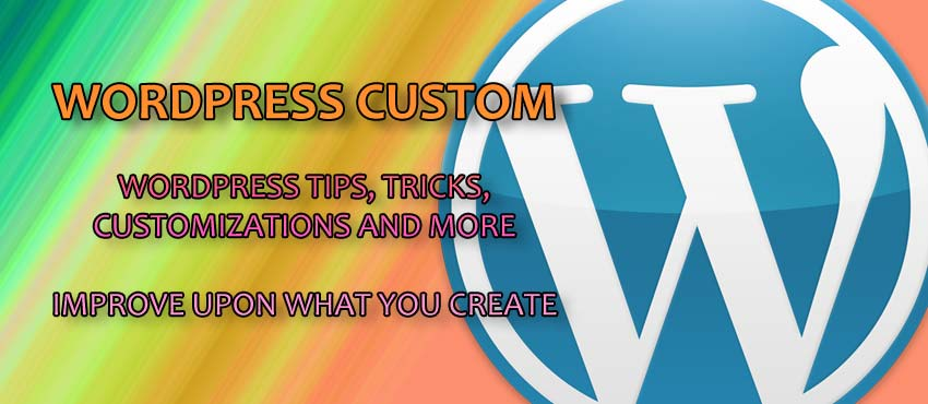 WordPress custom - WordPress tips, tricks, customization and more.