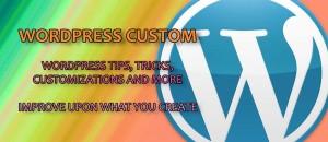 WordPress custom - WordPress tips, tricks, customization and more.